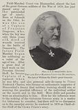 The late Field-Marshal Count von Blumenthal, the last of William the First's great Generals