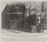 Accommodation for Travellers by Early Workmen's Trains, All Hallows Shelter for Men, London Wall