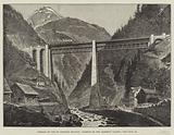 Opening of the St Gothard Railway, Viaduct on the Maderan Valley
