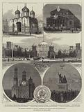 The Imperial Coronation at Moscow, Cathedrals and Palaces, with the Illuminations
