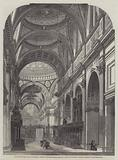 The Interior of St Paul's Cathedral, showing the Improvements recently made, with the New Eastern …