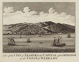 View of the City of Algiers the Capital of that Kingdom on the Coast of the Barbary