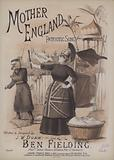 Mother England, patriotic song by JW Dunn, sung by Ben Fielding, sheet music cover