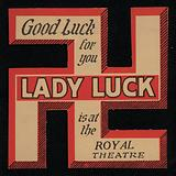 Lady Luck showing at the Royal Theatre, advertisement