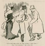 It's for the good of the cause, I tell you! From The Promenaders by L Raven Hill.