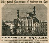 The Royal Panopticon of Science and Art, Leicester Square, London