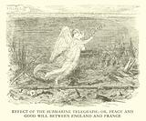 The Effect of the Submarine Telegraph; or, Peace and Good Will between England and France