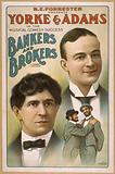 BE Forrester presents Yorke & Adams in the musical comedy success Bankers and brokers by Aaron Hoffman