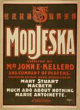 Modjeska assisted by Mr John E Kellerd and company of players presenting artistic scenic production of Mary Stuart, …