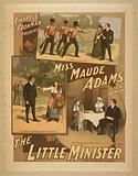 Charles Frohman presents Miss Maude Adams in a new comedy, The little minister by JM Barrie