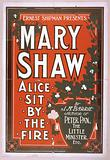 Ernest Shipman presents Mary Shaw in Alice sit by the fire by JM Barrie, author of Peter Pan …