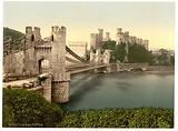 Castle and suspension bridge, Conway (ie Conwy), Wales