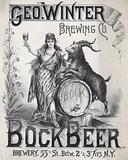 Geo. Winter Brewing Co. bock beer. Brewery 55th St. betw. 2d & 3d Avs., N.Y