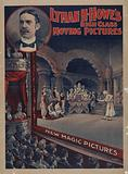Lyman H. Howe's high class moving pictures - new magic pictures