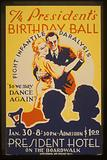 """The President's birthday ball """"So we may dance again"""" Fight infantile paralysis"""