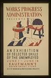 Works Progress Administration presents an exhibition of selected skills of the unemployed Div