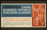 Gonorrhea causes blindness – arthritis, invalidism and misery It can be prevented and cured: For examination and free …