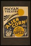 """""""Alien corn"""" by Sidney Howard"""