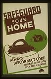 Safeguard your home – always disconnect cord when leaving iron even for a minute