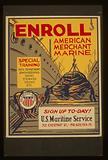 Enroll American Merchant Marine Special training – deck department, engineering, radio, steward, cooks, etc