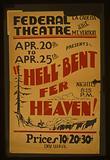 """Federal Theatre, La Cadena and Mt Vernon, presents """"Hell-bent fer heaven!"""
