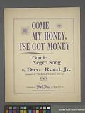 Come my honey, I'se got money