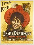 On sale. All over. Toothpaste Cream. Antiseptic from the dental institute. Depot General 2, Rue Richer, Paris.
