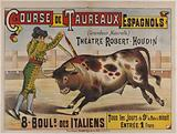 Race of the Spanish Bulls. (Natural Size). Robert-Houdin Theater. 8 Boulevard des Italiens. From morning to midnight.