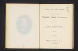 The life and times of the Right Honorable William Ewart Gladstone
