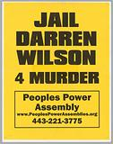 """Poster reading """"Jail Darren Wilson 4 Murder"""" used at Baltimore protests"""